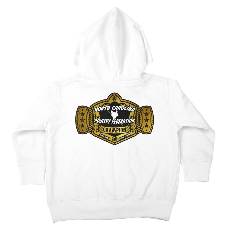 North Carolina Poultry Federation Champion Kids Toddler Zip-Up Hoody by Shut Up and Give Me Murder!