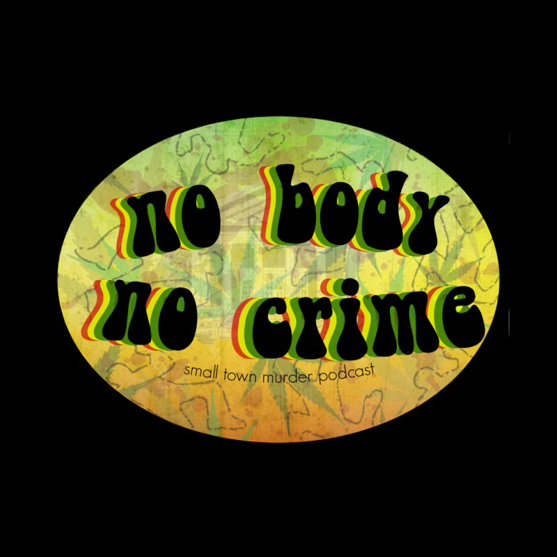 No Body No Crime Women's V-Neck by Shut Up and Give Me Murder!