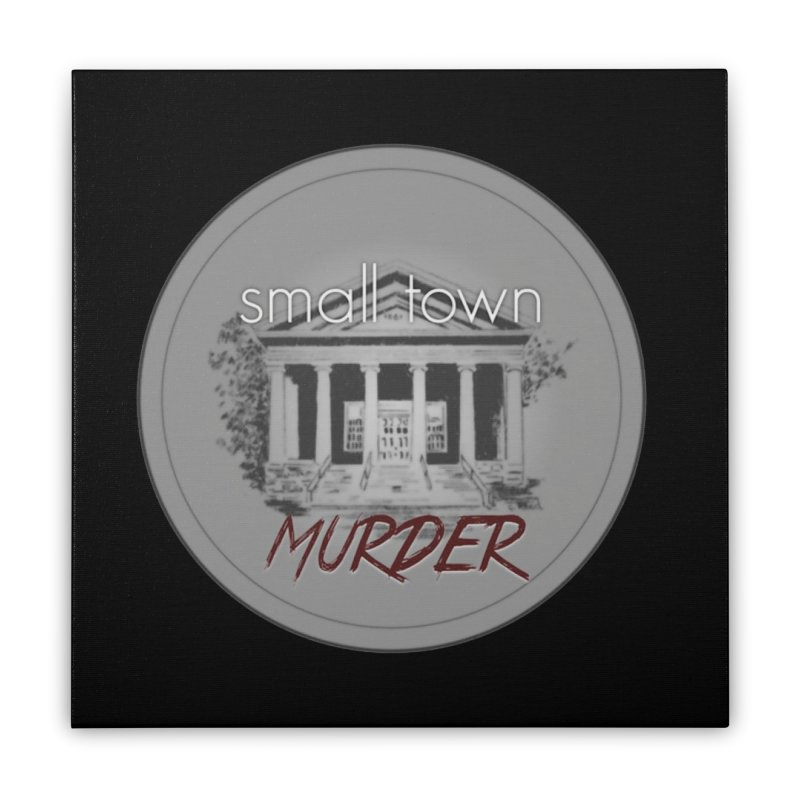 Small Town Murder Logo Home Stretched Canvas by True Crime Comedy Team Shop