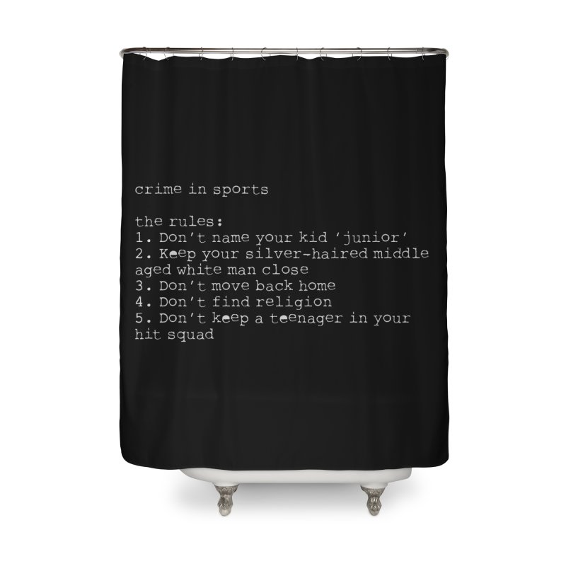 The Rules Home Shower Curtain by True Crime Comedy Team Shop