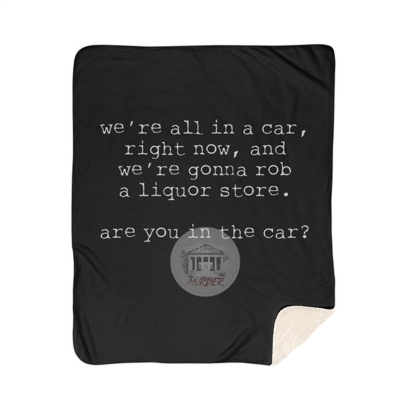 Are you in? Home Sherpa Blanket Blanket by True Crime Comedy Team Shop