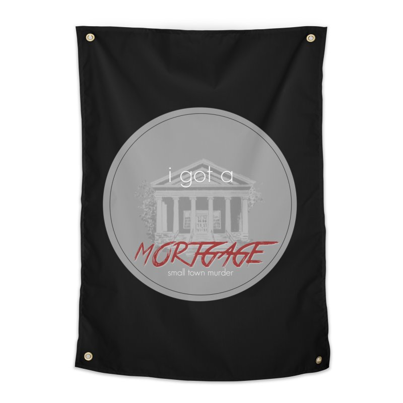 I GOT A MORTGAGE! Home Tapestry by True Crime Comedy Team Shop