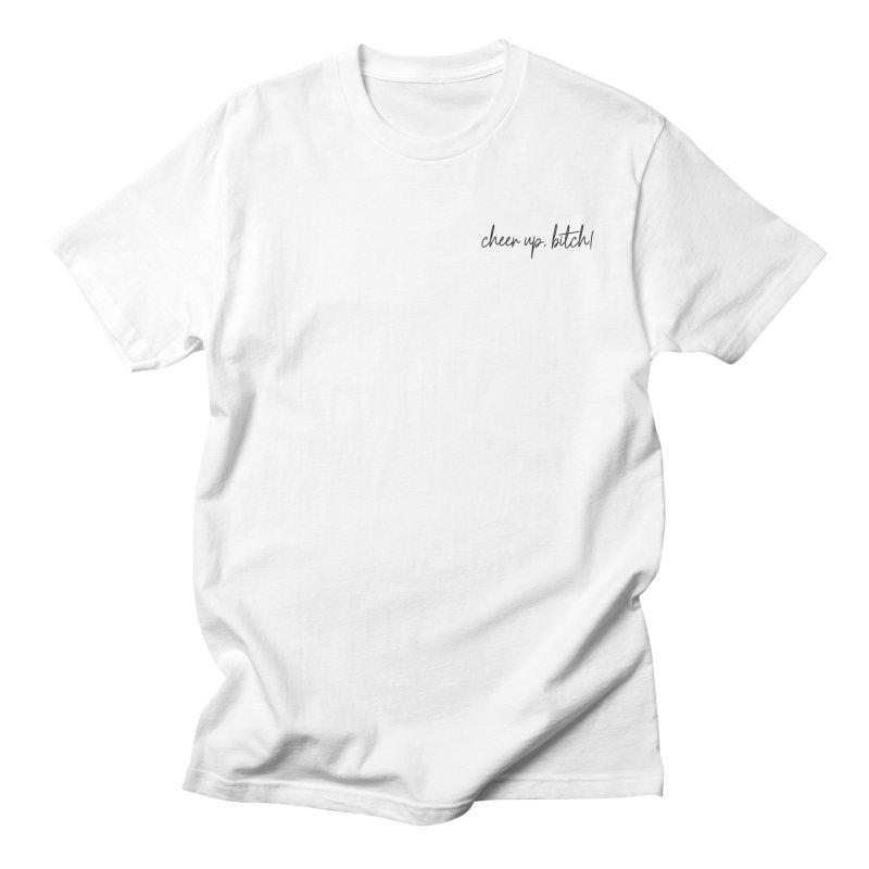 cheer up, bitch! (basic af version) Women's Regular Unisex T-Shirt by True Crime Comedy Team Shop