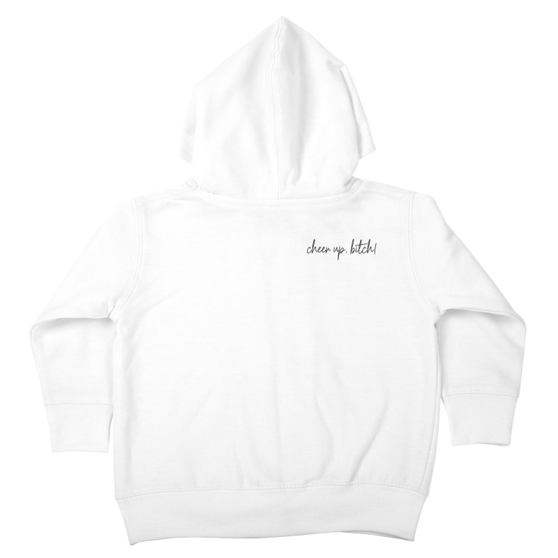 cheer up, bitch! (basic af version) Kids Toddler Zip-Up Hoody by True Crime Comedy Team Shop