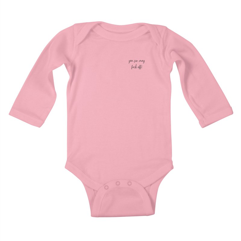 you, sir, may fuck off (basic af version) Kids Baby Longsleeve Bodysuit by True Crime Comedy Team Shop