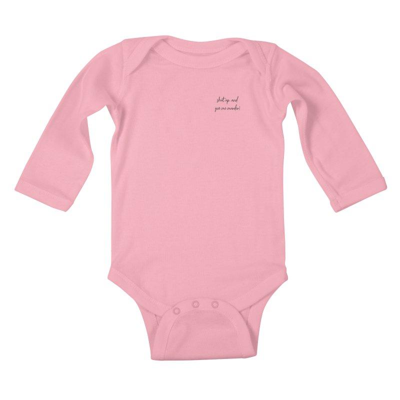 shut up, and give me murder (basic af version) Kids Baby Longsleeve Bodysuit by True Crime Comedy Team Shop