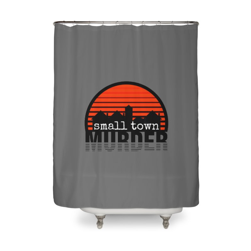 Small Town Murder Home Shower Curtain by True Crime Comedy Team Shop
