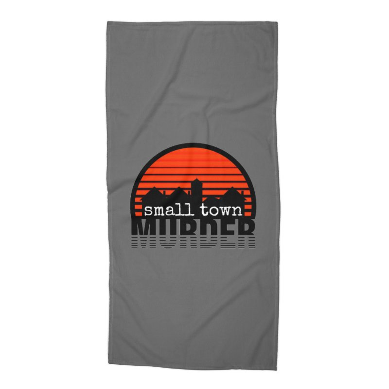 Small Town Murder Accessories Beach Towel by True Crime Comedy Team Shop