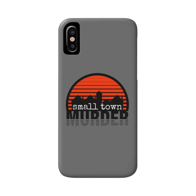 Small Town Murder Accessories Phone Case by True Crime Comedy Team Shop