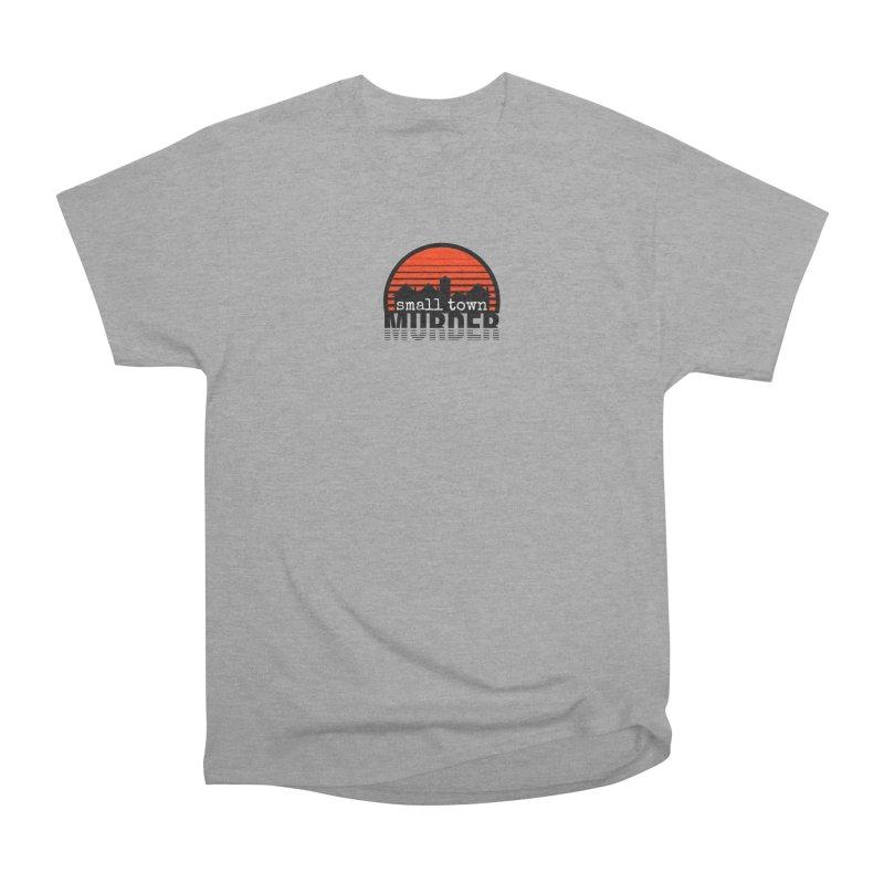 Small Town Murder Women's Heavyweight Unisex T-Shirt by True Crime Comedy Team Shop