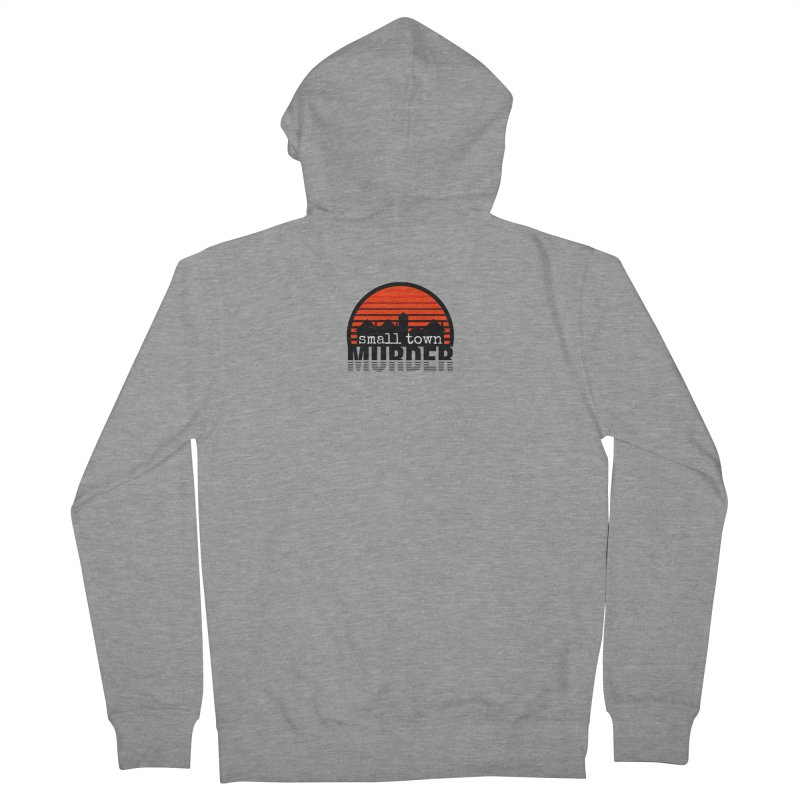 Small Town Murder Women's French Terry Zip-Up Hoody by True Crime Comedy Team Shop