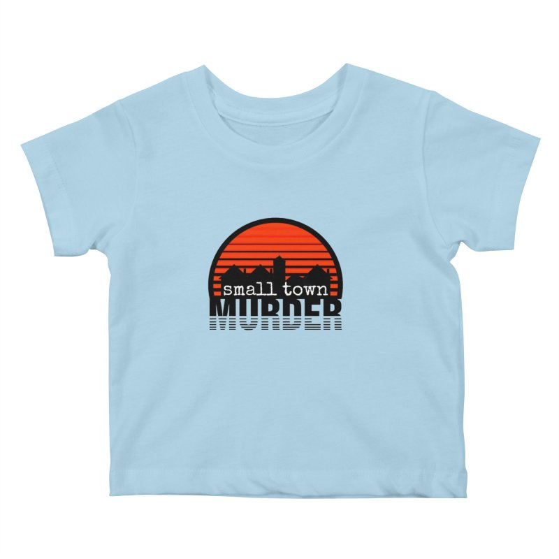 Small Town Murder Kids Baby T-Shirt by True Crime Comedy Team Shop