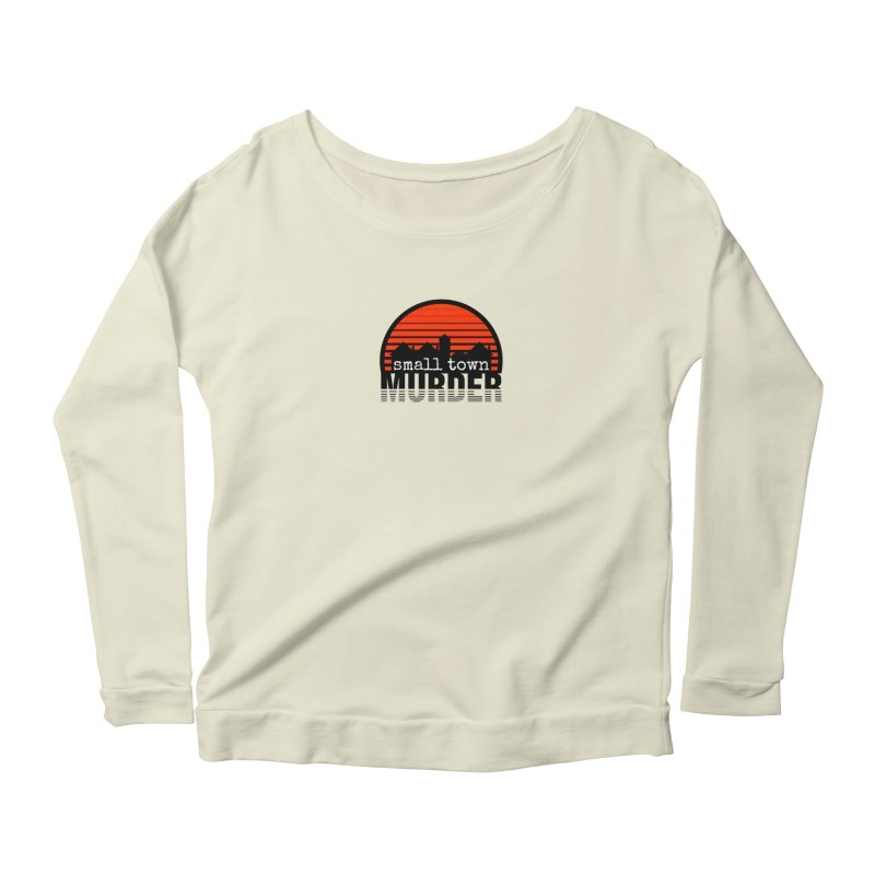Small Town Murder Women's Scoop Neck Longsleeve T-Shirt by True Crime Comedy Team Shop
