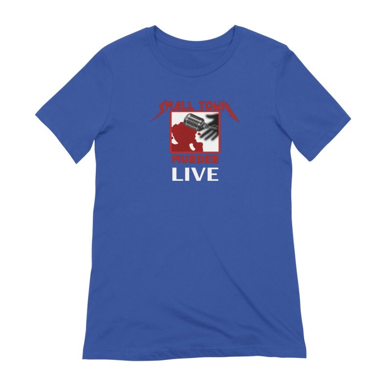 Small Town Murder Live - Metallica Women's Extra Soft T-Shirt by True Crime Comedy Team Shop