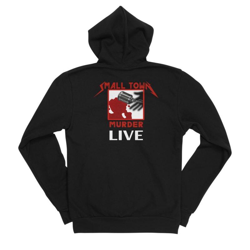 Small Town Murder Live - Metallica Women's Sponge Fleece Zip-Up Hoody by True Crime Comedy Team Shop