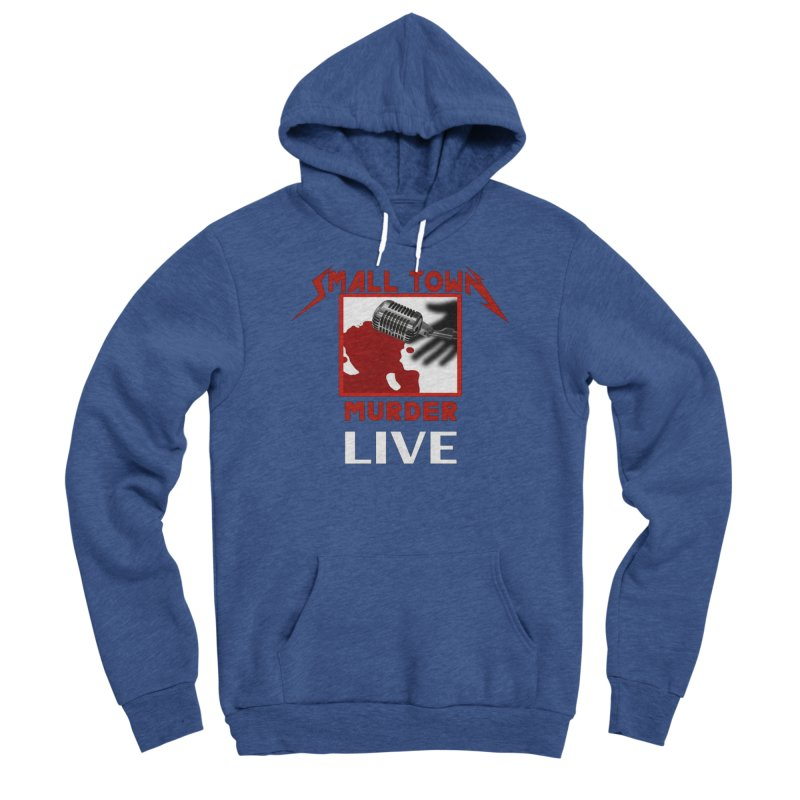 Small Town Murder Live - Metallica Men's Sponge Fleece Pullover Hoody by True Crime Comedy Team Shop