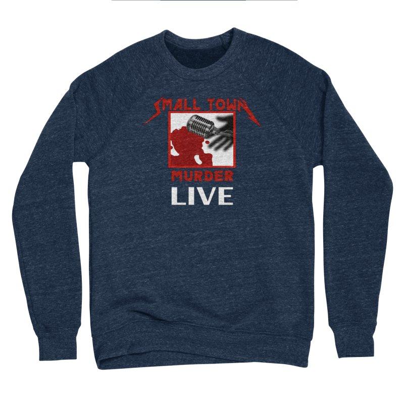 Small Town Murder Live - Metallica Men's Sponge Fleece Sweatshirt by True Crime Comedy Team Shop