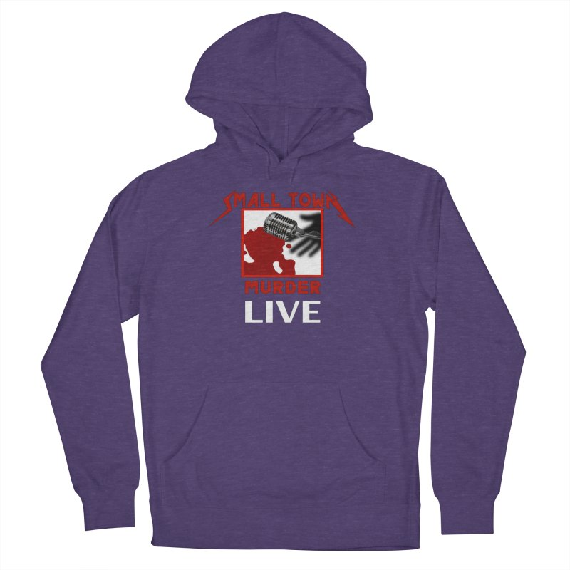 Small Town Murder Live - Metallica Women's French Terry Pullover Hoody by True Crime Comedy Team Shop