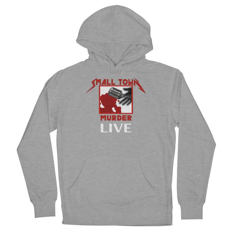 Small Town Murder Live - Metallica Men's French Terry Pullover Hoody by True Crime Comedy Team Shop