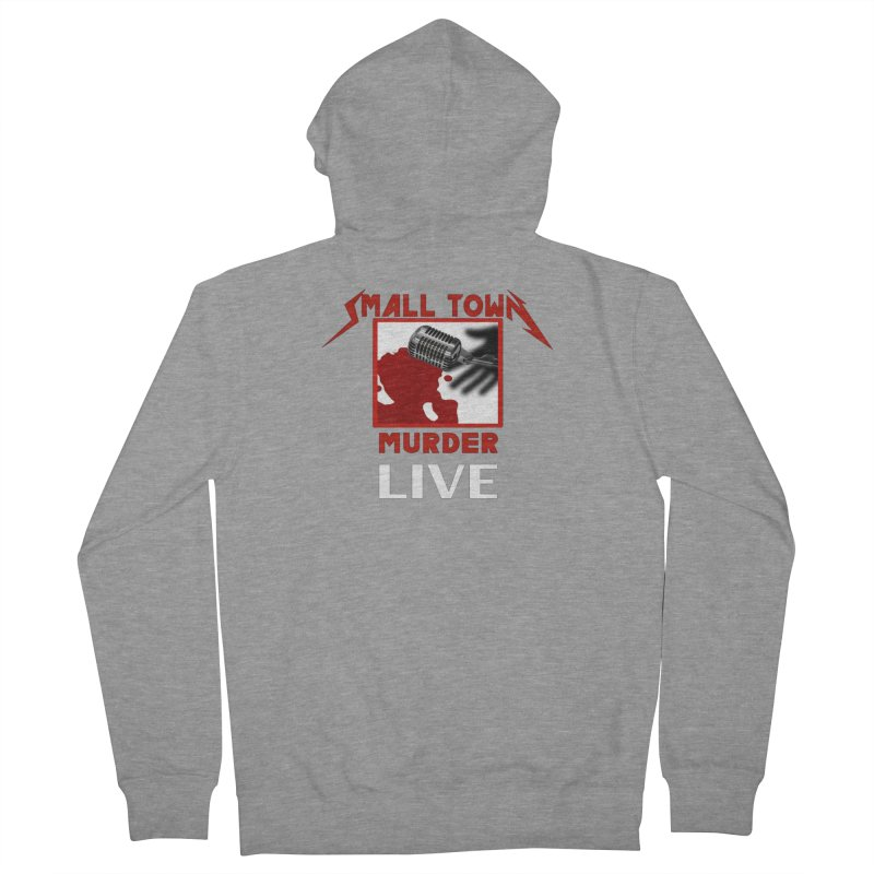 Small Town Murder Live - Metallica Men's French Terry Zip-Up Hoody by True Crime Comedy Team Shop