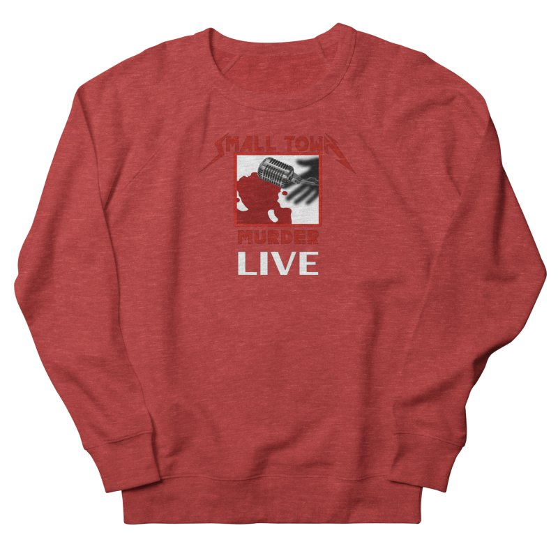 Small Town Murder Live - Metallica Men's French Terry Sweatshirt by True Crime Comedy Team Shop