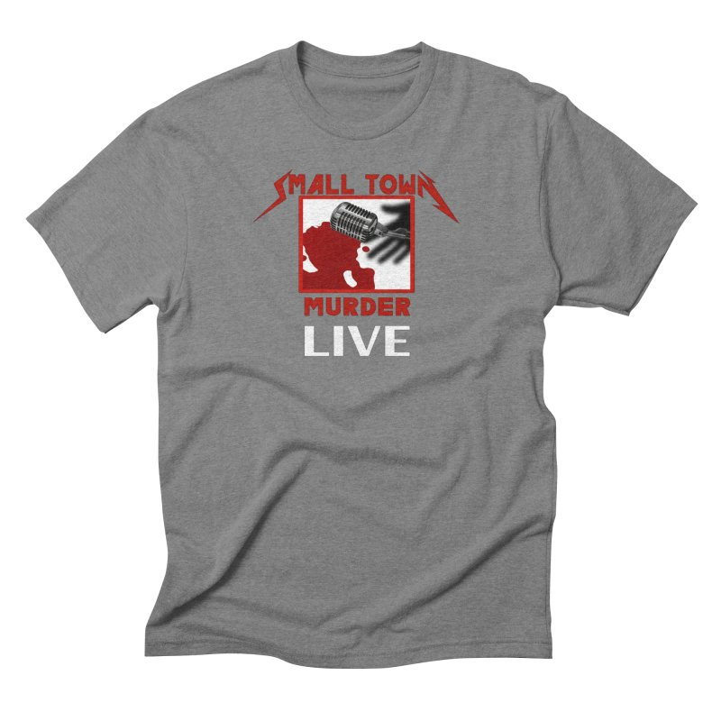 Small Town Murder Live - Metallica Men's Triblend T-Shirt by True Crime Comedy Team Shop
