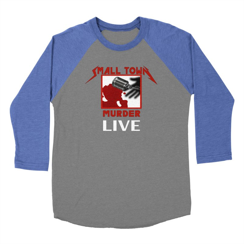 Small Town Murder Live - Metallica Women's Baseball Triblend Longsleeve T-Shirt by True Crime Comedy Team Shop