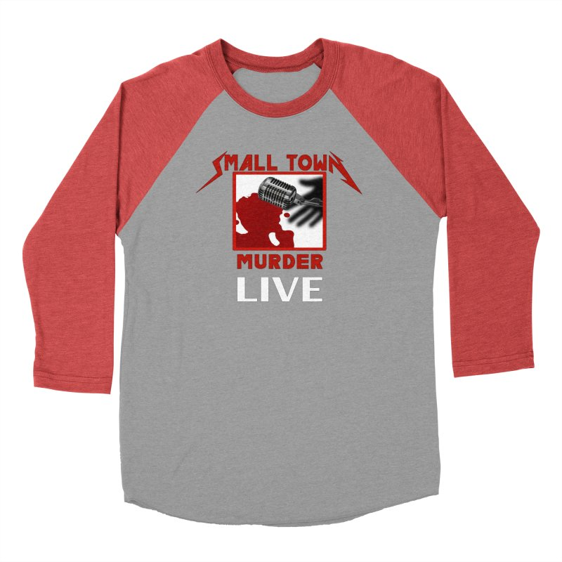 Small Town Murder Live - Metallica Women's Baseball Triblend Longsleeve T-Shirt by True Crime Comedy Team Shop
