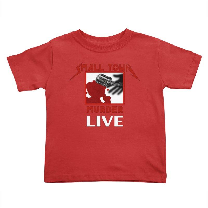 Small Town Murder Live - Metallica Kids Toddler T-Shirt by True Crime Comedy Team Shop