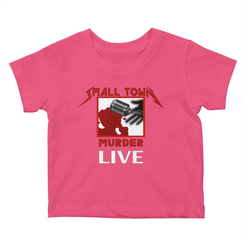 Small Town Murder Live - Metallica Kids Baby T-Shirt by True Crime Comedy Team Shop