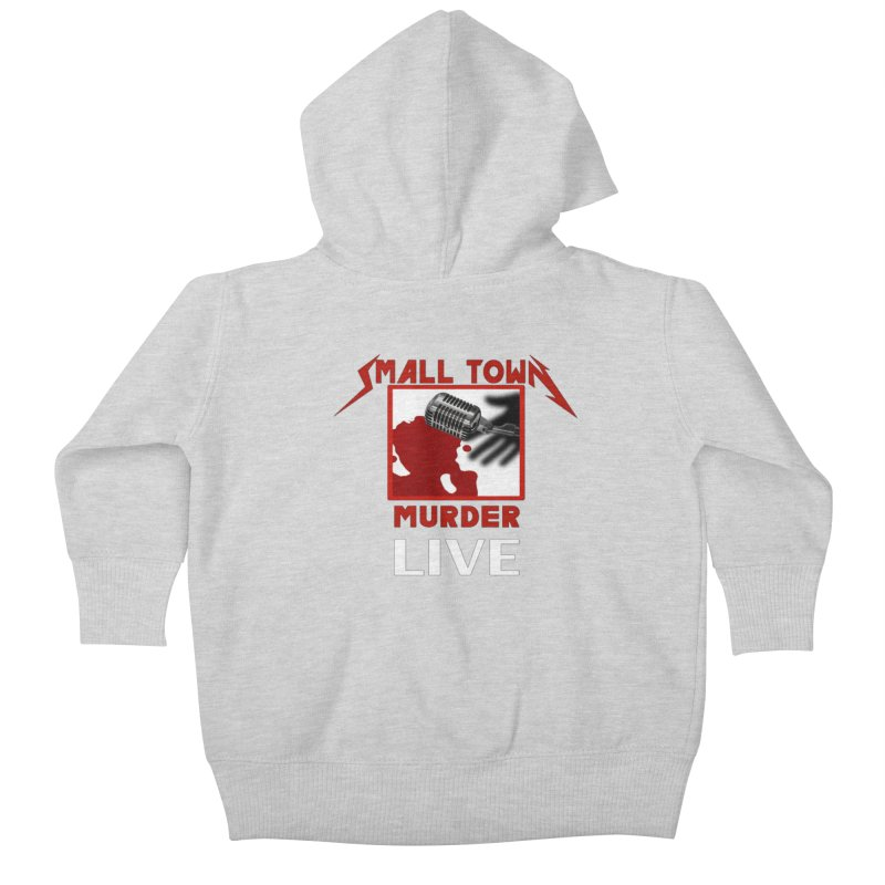 Small Town Murder Live - Metallica Kids Baby Zip-Up Hoody by True Crime Comedy Team Shop