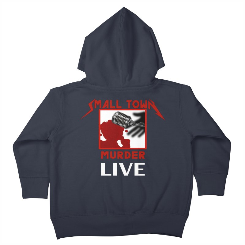 Small Town Murder Live - Metallica Kids Toddler Zip-Up Hoody by True Crime Comedy Team Shop