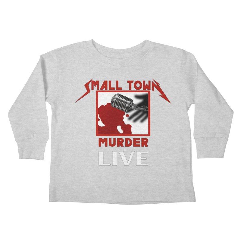 Small Town Murder Live - Metallica Kids Toddler Longsleeve T-Shirt by True Crime Comedy Team Shop