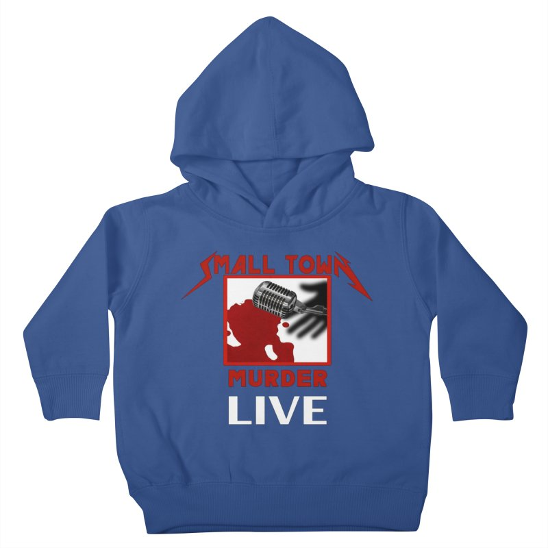 Small Town Murder Live - Metallica Kids Toddler Pullover Hoody by True Crime Comedy Team Shop