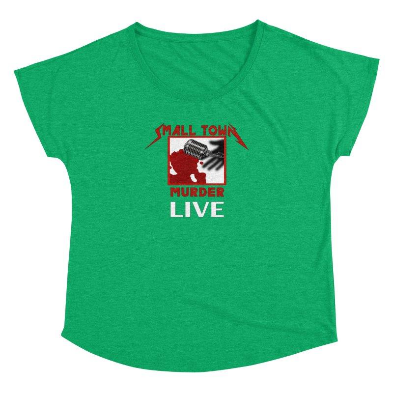 Small Town Murder Live - Metallica Women's Dolman Scoop Neck by True Crime Comedy Team Shop