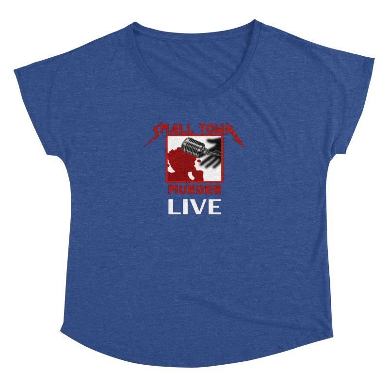 Small Town Murder Live - Metallica Women's Dolman Scoop Neck by True Crime Comedy Team Shop