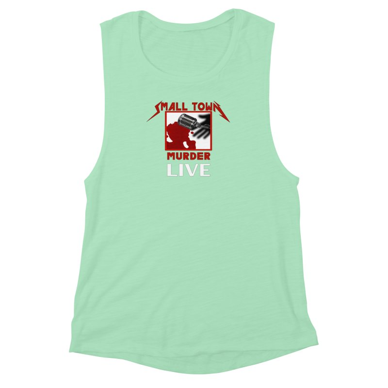 Small Town Murder Live - Metallica Women's Muscle Tank by True Crime Comedy Team Shop