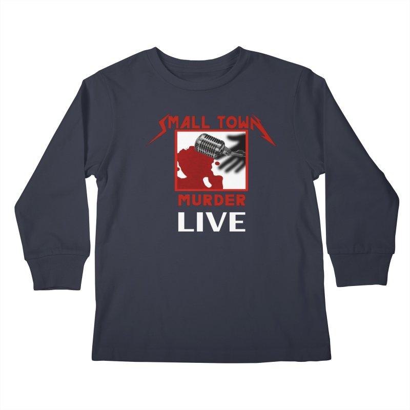Small Town Murder Live - Metallica Kids Longsleeve T-Shirt by True Crime Comedy Team Shop