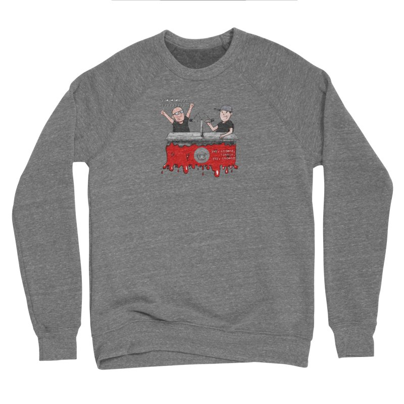 Yay, Indeed, Jimmie. Men's Sponge Fleece Sweatshirt by True Crime Comedy Team Shop