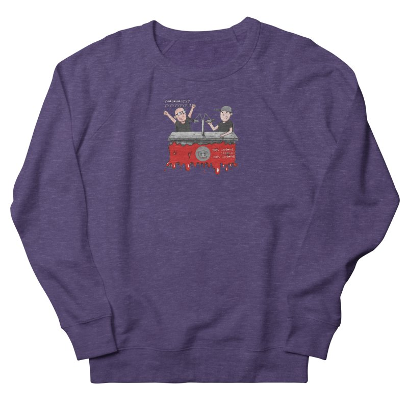Yay, Indeed, Jimmie. Women's French Terry Sweatshirt by True Crime Comedy Team Shop