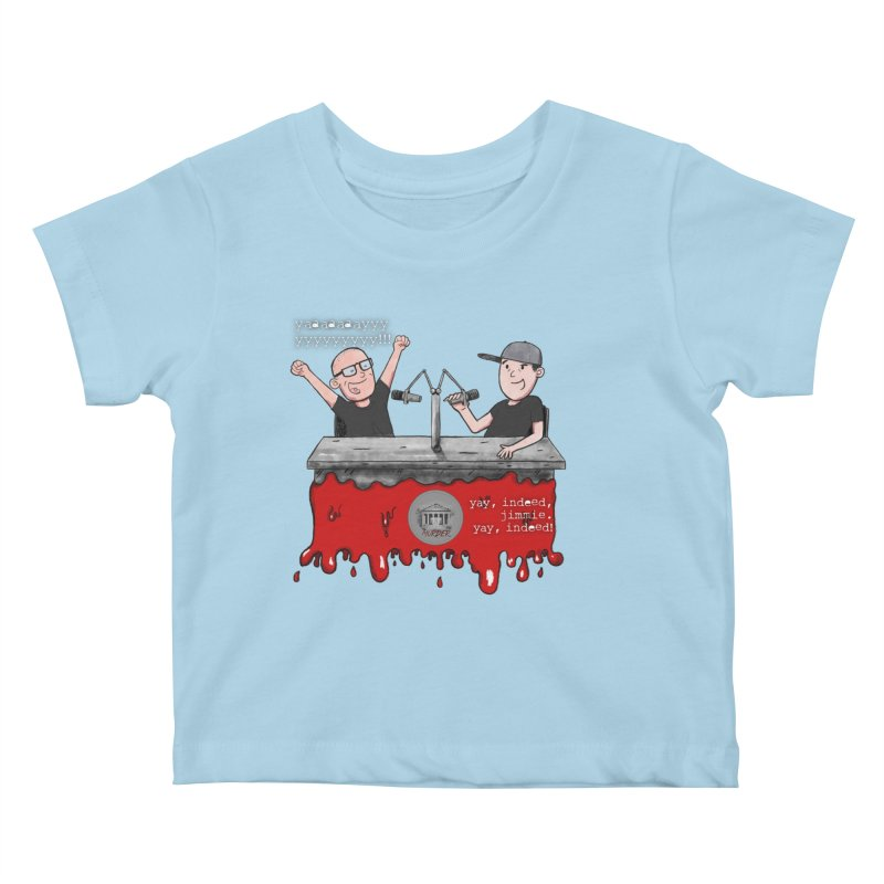 Yay, Indeed, Jimmie. Kids Baby T-Shirt by True Crime Comedy Team Shop