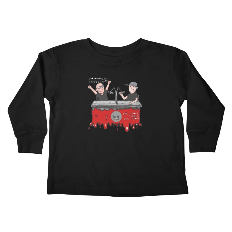 Yay, Indeed, Jimmie. Kids Toddler Longsleeve T-Shirt by True Crime Comedy Team Shop