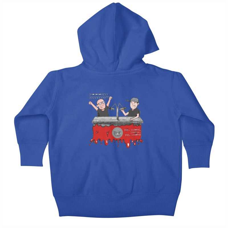 Yay, Indeed, Jimmie. Kids Baby Zip-Up Hoody by True Crime Comedy Team Shop