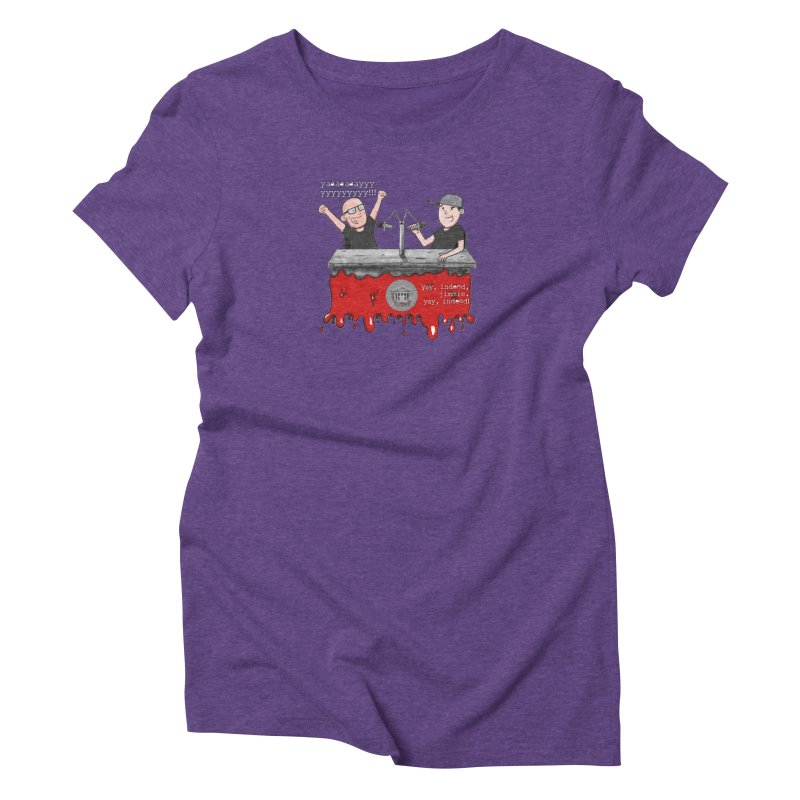 Yay, Indeed, Jimmie. Women's Triblend T-Shirt by True Crime Comedy Team Shop