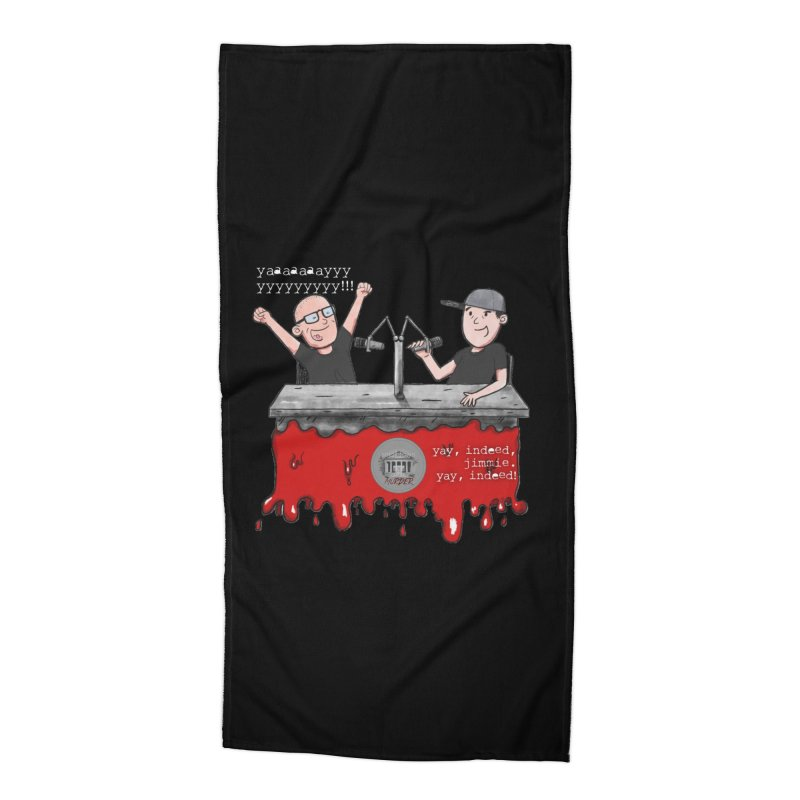Yay, Indeed, Jimmie. Accessories Beach Towel by True Crime Comedy Team Shop