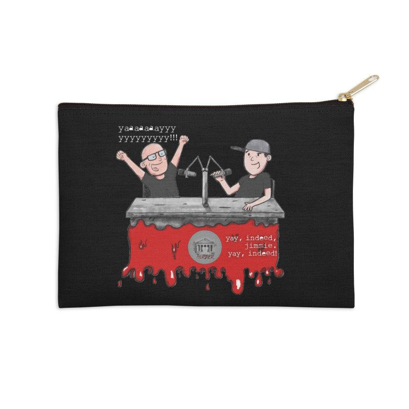 Yay, Indeed, Jimmie. Accessories Zip Pouch by True Crime Comedy Team Shop