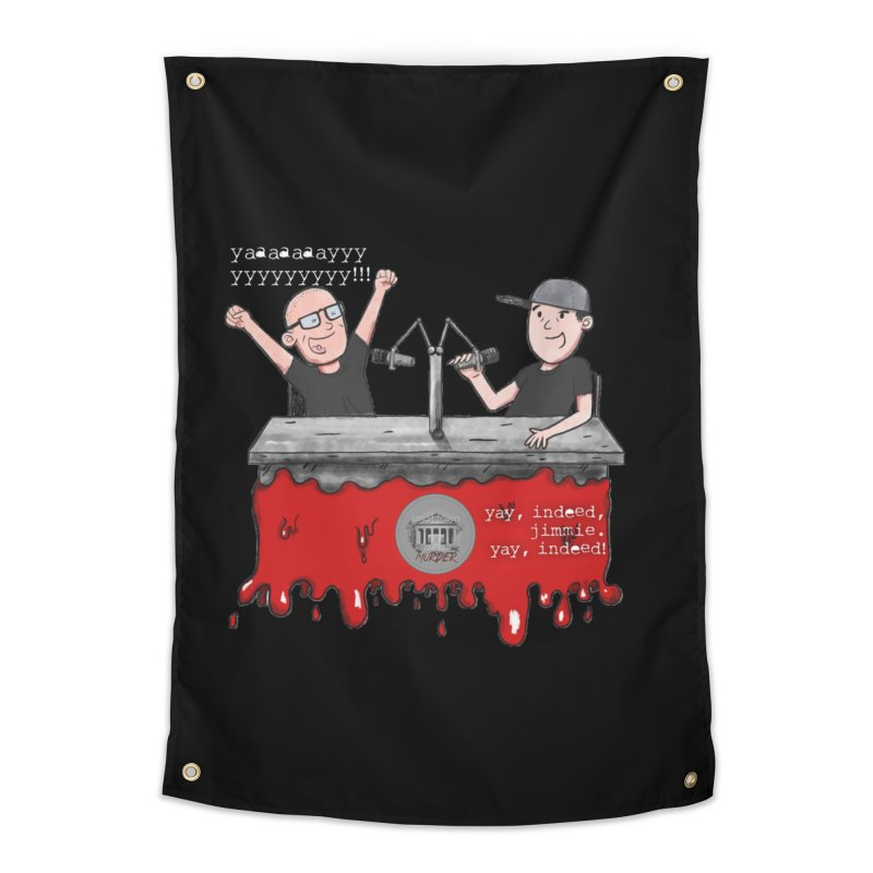 Yay, Indeed, Jimmie. Home Tapestry by True Crime Comedy Team Shop