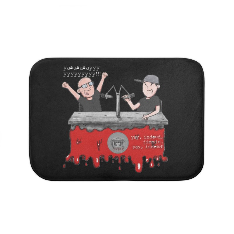 Yay, Indeed, Jimmie. Home Bath Mat by True Crime Comedy Team Shop