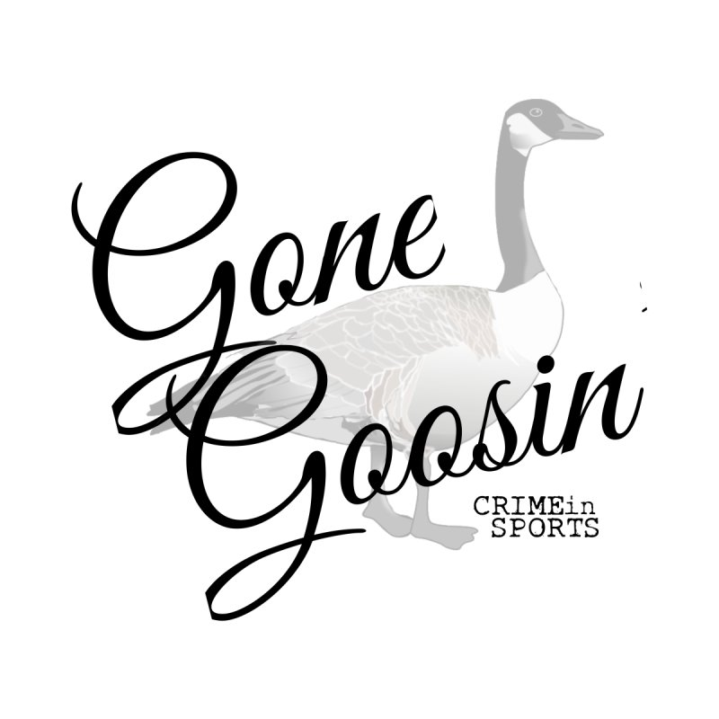 Gone Goosin' Men's T-Shirt by True Crime Comedy Team Shop