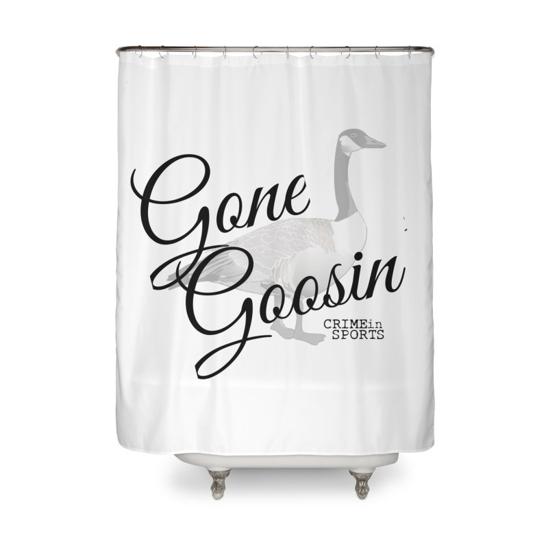 Gone Goosin' Home Shower Curtain by True Crime Comedy Team Shop